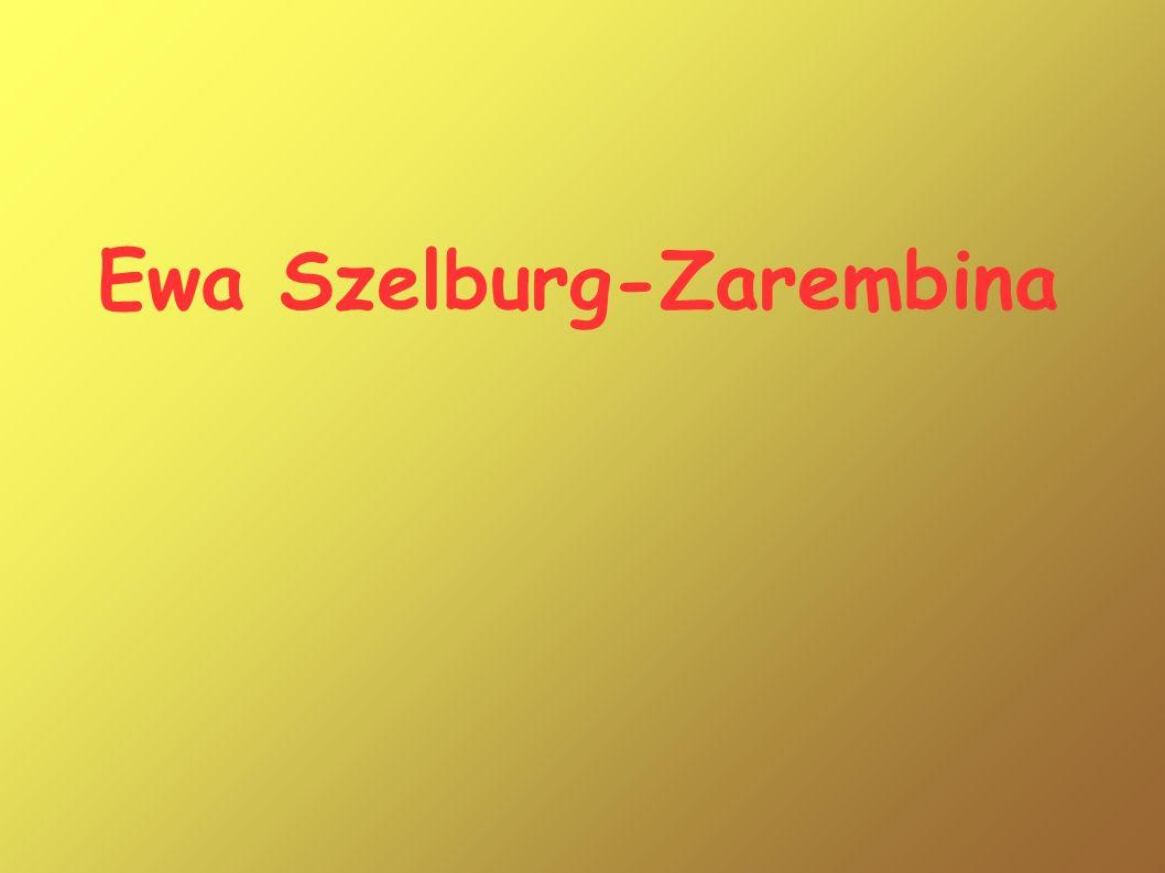 Ewa Szelburg – Zarembina urodziła się 10 kwietnia 1899r.