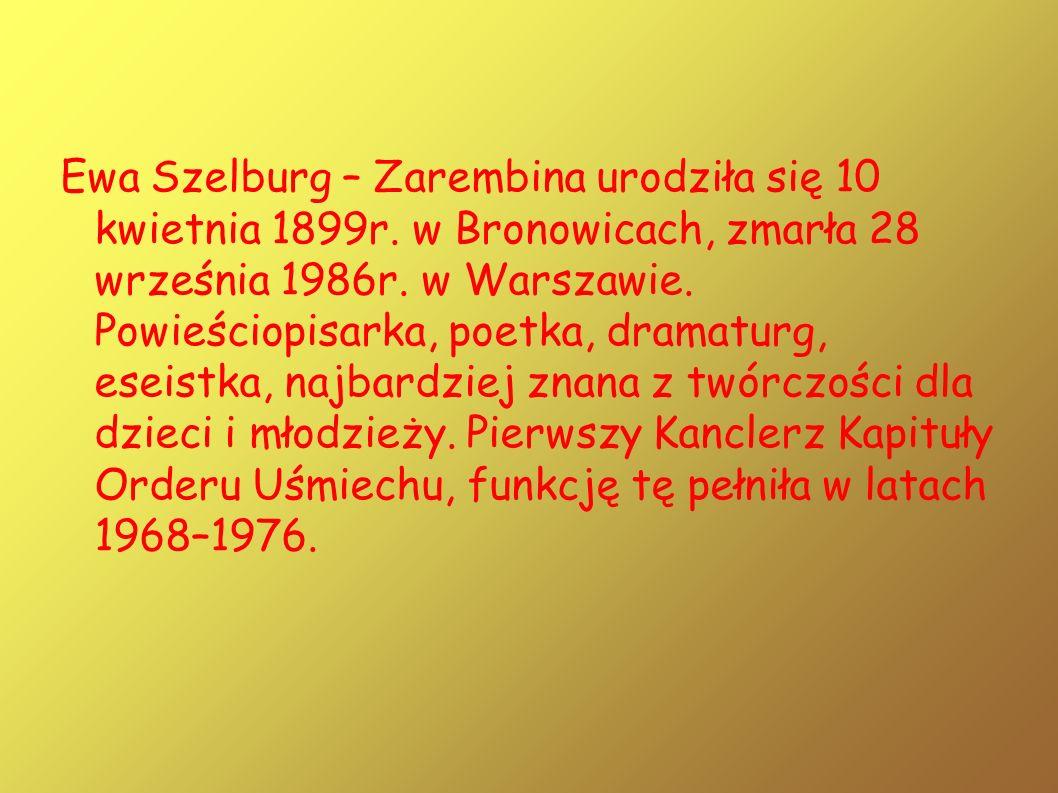 Ewa Szelburg – Zarembina urodziła się 10 kwietnia 1899r. w Bronowicach, zmarła 28 września 1986r. w Warszawie. Powieściopisarka, poetka, dramaturg, es