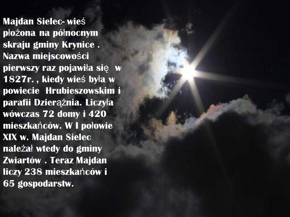 Majdan Sielec- wie ś p ł o ż ona na pó ł nocnym skraju gminy Krynice.