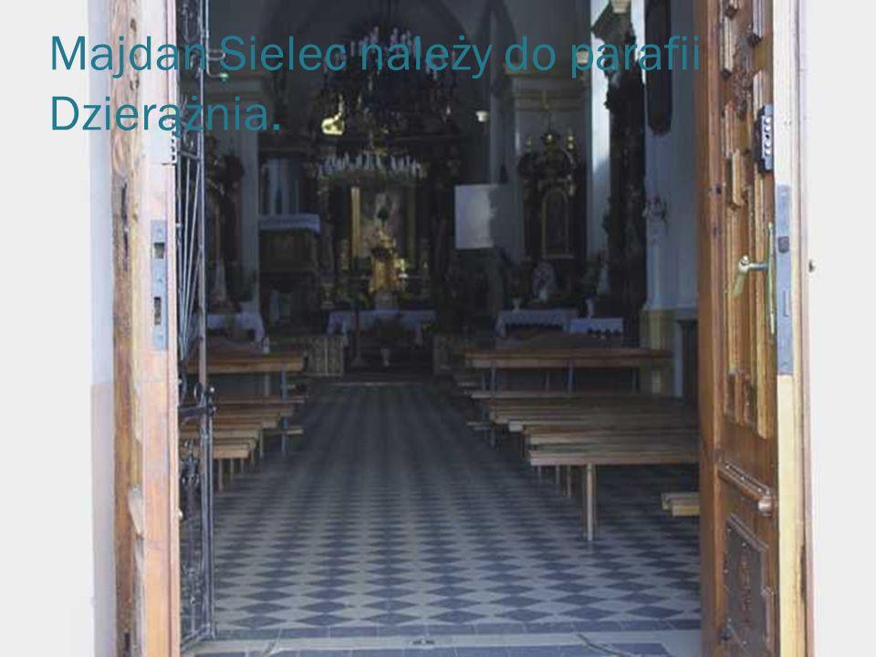 Majdan Sielec należy do parafii Dzierążnia.