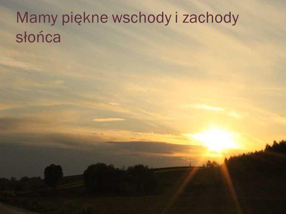 Mamy piękne wschody i zachody słońca