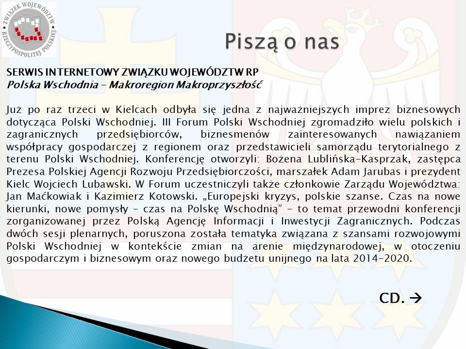 SERWIS INTERNETOWY ZWIĄZKU WOJEWÓDZTW RP Polska Wschodnia – Makroregion Makroprzyszłość Już po raz trzeci w Kielcach odbyła się jedna z najważniejszych imprez biznesowych dotycząca Polski Wschodniej.