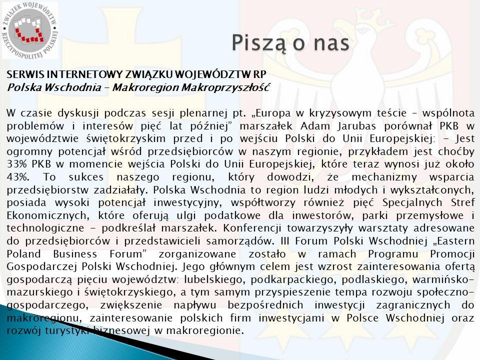 SERWIS INTERNETOWY ZWIĄZKU WOJEWÓDZTW RP Polska Wschodnia – Makroregion Makroprzyszłość W czasie dyskusji podczas sesji plenarnej pt.