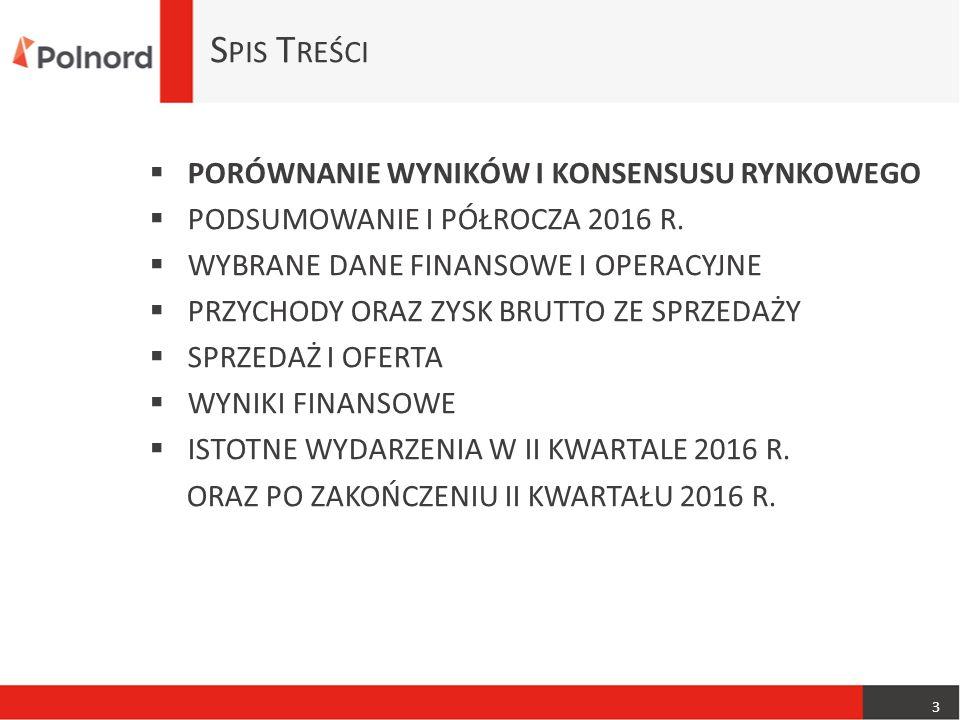 P ORÓWNANIE WYNIKÓW I KONSENSUSU RYNKOWEGO 4 Grupa w I półroczu 2016 r.