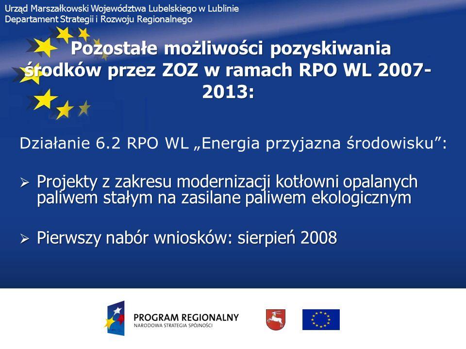 Urząd Marszałkowski Województwa Lubelskiego w Lublinie Departament Strategii i Rozwoju Regionalnego Pozostałe możliwości pozyskiwania środków przez ZO