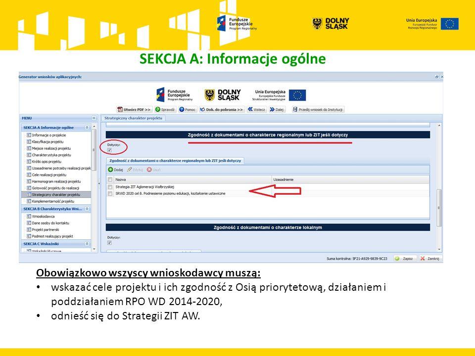 SEKCJA A: Informacje ogólne Obowiązkowo wszyscy wnioskodawcy muszą: wskazać cele projektu i ich zgodność z Osią priorytetową, działaniem i poddziałaniem RPO WD 2014-2020, odnieść się do Strategii ZIT AW.