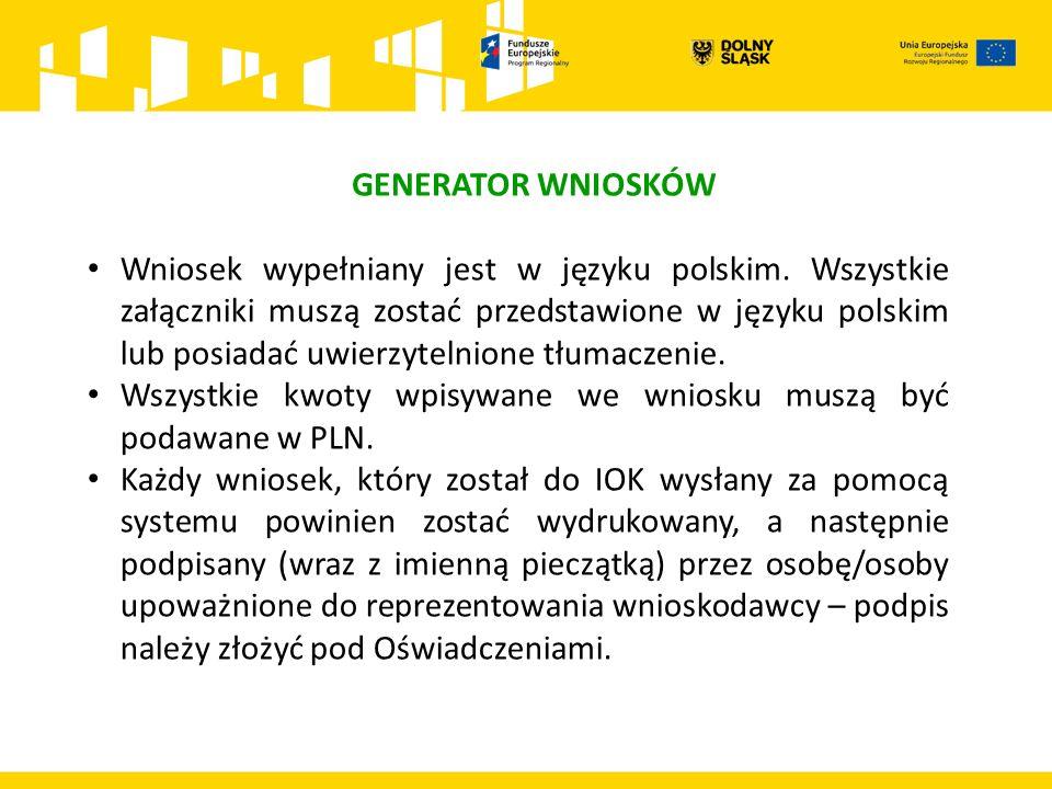 Wniosek wypełniany jest w języku polskim. Wszystkie załączniki muszą zostać przedstawione w języku polskim lub posiadać uwierzytelnione tłumaczenie. W