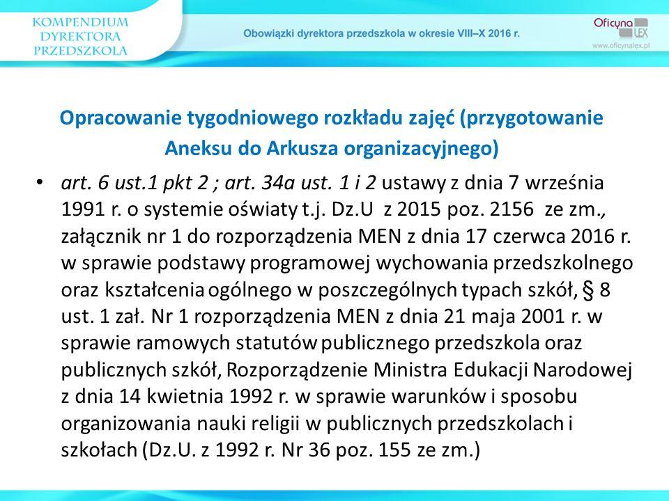 art. 6 ust.1 pkt 2 ; art. 34a ust. 1 i 2 ustawy z dnia 7 września 1991 r. o systemie oświaty t.j. Dz.U z 2015 poz. 2156 ze zm., załącznik nr 1 do rozp