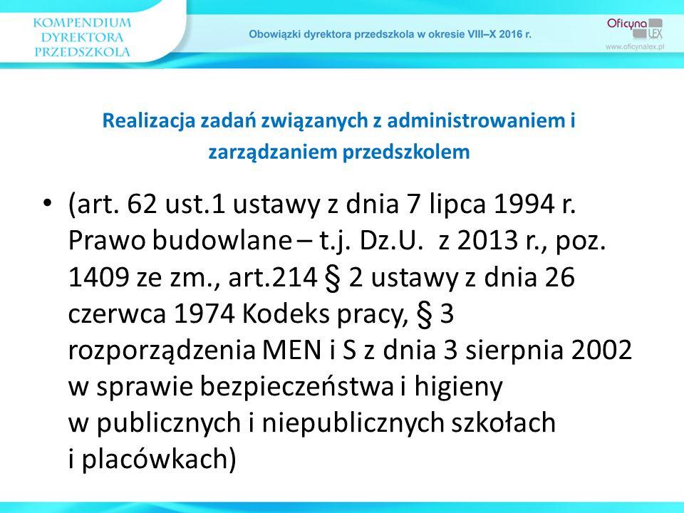 (art. 62 ust.1 ustawy z dnia 7 lipca 1994 r. Prawo budowlane – t.j. Dz.U. z 2013 r., poz. 1409 ze zm., art.214 § 2 ustawy z dnia 26 czerwca 1974 Kodek