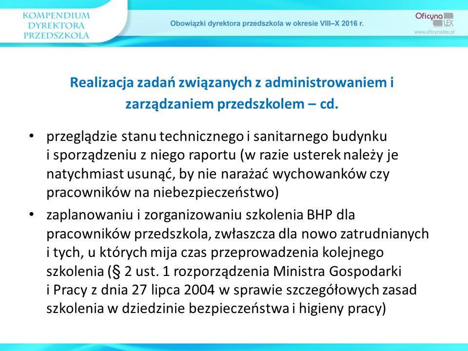 przeglądzie stanu technicznego i sanitarnego budynku i sporządzeniu z niego raportu (w razie usterek należy je natychmiast usunąć, by nie narażać wych