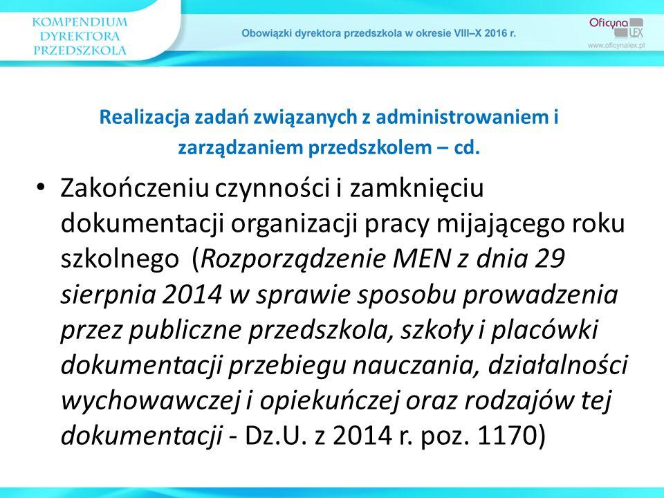 Zakończeniu czynności i zamknięciu dokumentacji organizacji pracy mijającego roku szkolnego (Rozporządzenie MEN z dnia 29 sierpnia 2014 w sprawie spos