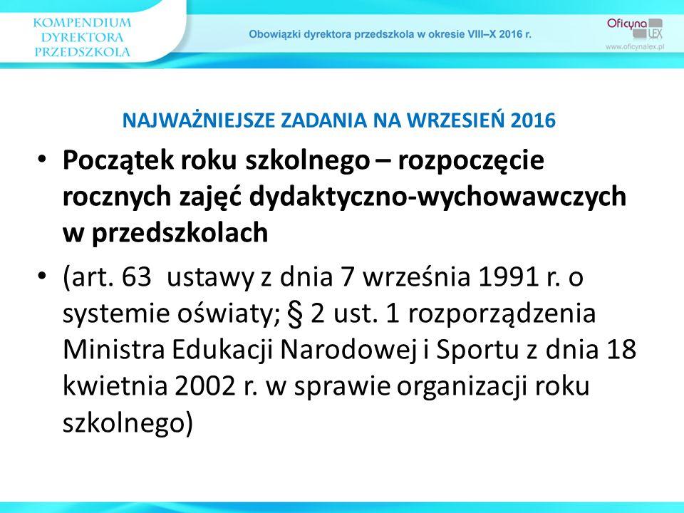 Początek roku szkolnego – rozpoczęcie rocznych zajęć dydaktyczno-wychowawczych w przedszkolach (art. 63 ustawy z dnia 7 września 1991 r. o systemie oś