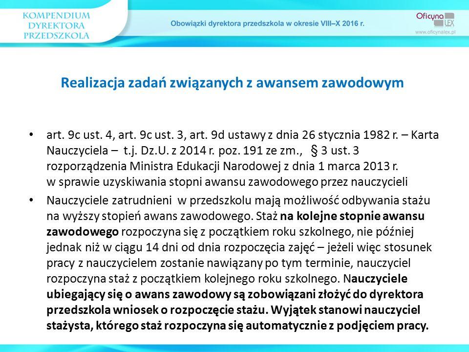art. 9c ust. 4, art. 9c ust. 3, art. 9d ustawy z dnia 26 stycznia 1982 r. – Karta Nauczyciela – t.j. Dz.U. z 2014 r. poz. 191 ze zm., § 3 ust. 3 rozpo