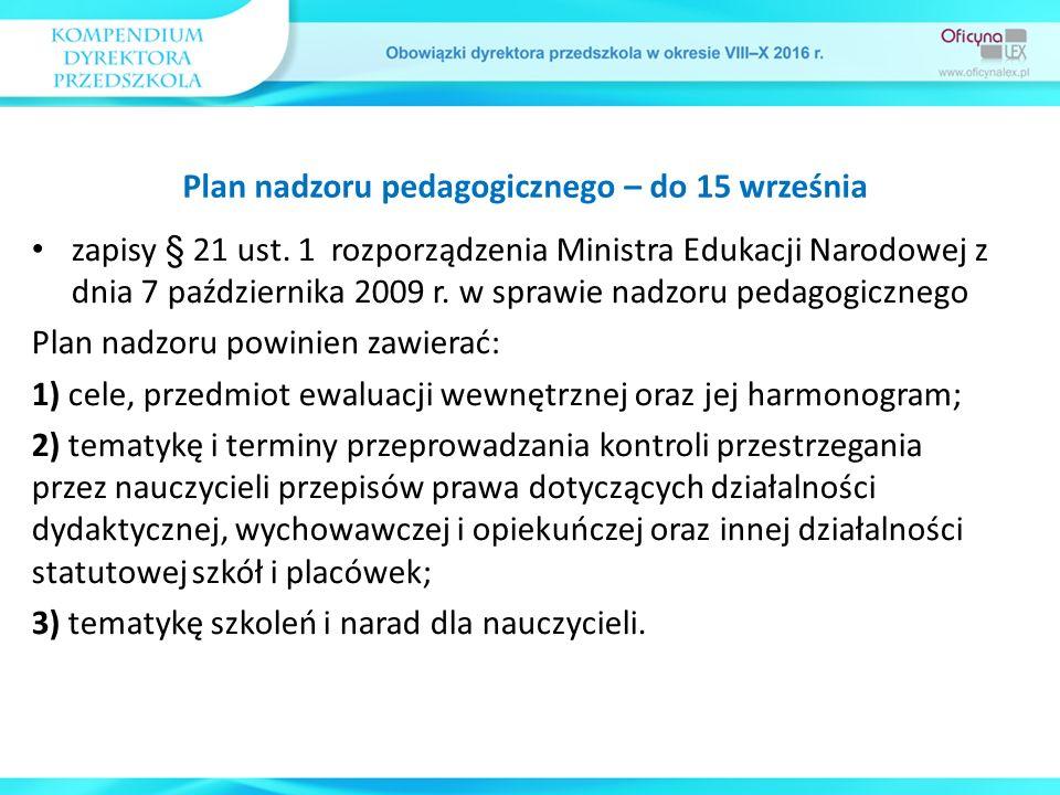 zapisy § 21 ust. 1 rozporządzenia Ministra Edukacji Narodowej z dnia 7 października 2009 r. w sprawie nadzoru pedagogicznego Plan nadzoru powinien zaw