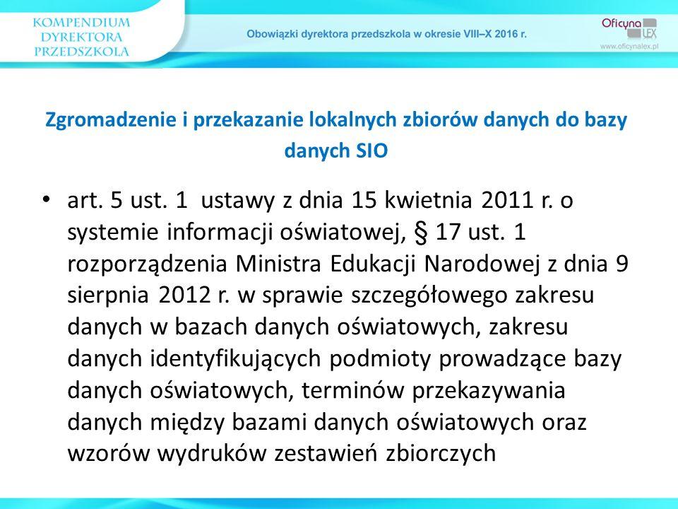 art. 5 ust. 1 ustawy z dnia 15 kwietnia 2011 r. o systemie informacji oświatowej, § 17 ust. 1 rozporządzenia Ministra Edukacji Narodowej z dnia 9 sier