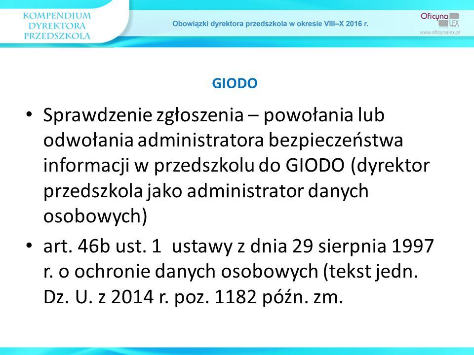 Sprawdzenie zgłoszenia – powołania lub odwołania administratora bezpieczeństwa informacji w przedszkolu do GIODO (dyrektor przedszkola jako administrator danych osobowych) art.