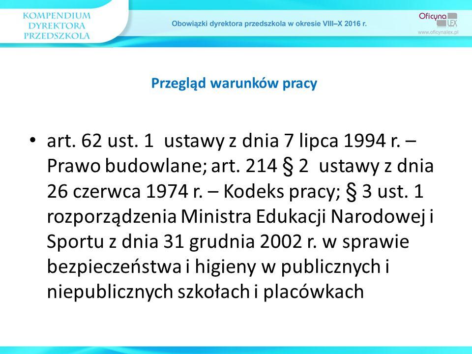art. 62 ust. 1 ustawy z dnia 7 lipca 1994 r. – Prawo budowlane; art. 214 § 2 ustawy z dnia 26 czerwca 1974 r. – Kodeks pracy; § 3 ust. 1 rozporządzeni