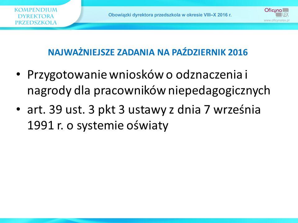 Przygotowanie wniosków o odznaczenia i nagrody dla pracowników niepedagogicznych art. 39 ust. 3 pkt 3 ustawy z dnia 7 września 1991 r. o systemie oświ