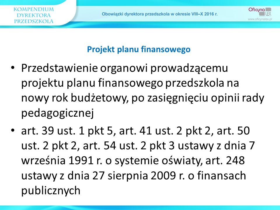 Przedstawienie organowi prowadzącemu projektu planu finansowego przedszkola na nowy rok budżetowy, po zasięgnięciu opinii rady pedagogicznej art. 39 u