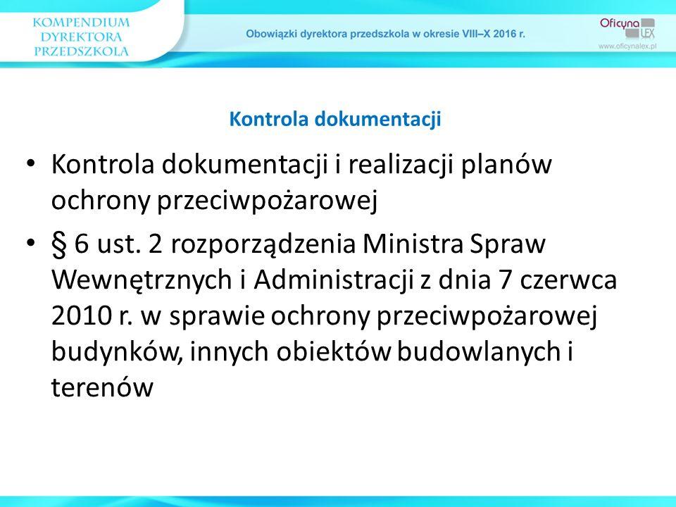 Kontrola dokumentacji i realizacji planów ochrony przeciwpożarowej § 6 ust. 2 rozporządzenia Ministra Spraw Wewnętrznych i Administracji z dnia 7 czer
