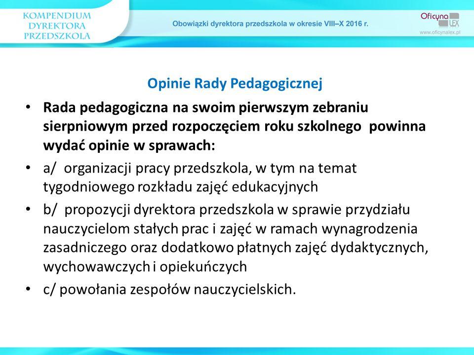 Rada pedagogiczna na swoim pierwszym zebraniu sierpniowym przed rozpoczęciem roku szkolnego powinna wydać opinie w sprawach: a/ organizacji pracy prze