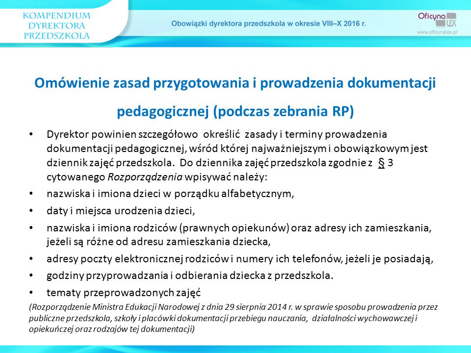 Ogólny zakres kompetencji i obowiązków dyrektora przedszkola jako przedstawiciela administracji oświatowej związany jest m.in.