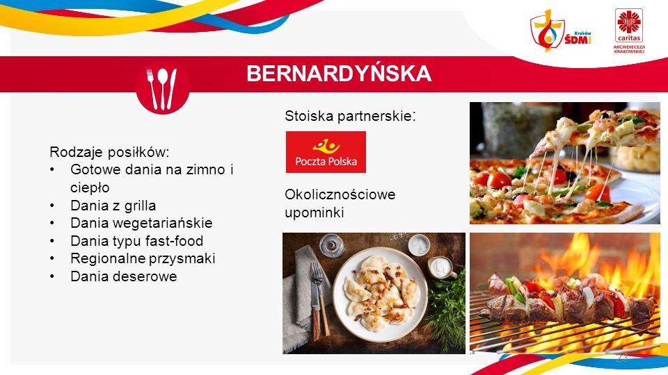 BERNARDYŃSKA 23 Rodzaje posiłków: Gotowe dania na zimno i ciepło Dania z grilla Dania wegetariańskie Dania typu fast-food Regionalne przysmaki Dania d