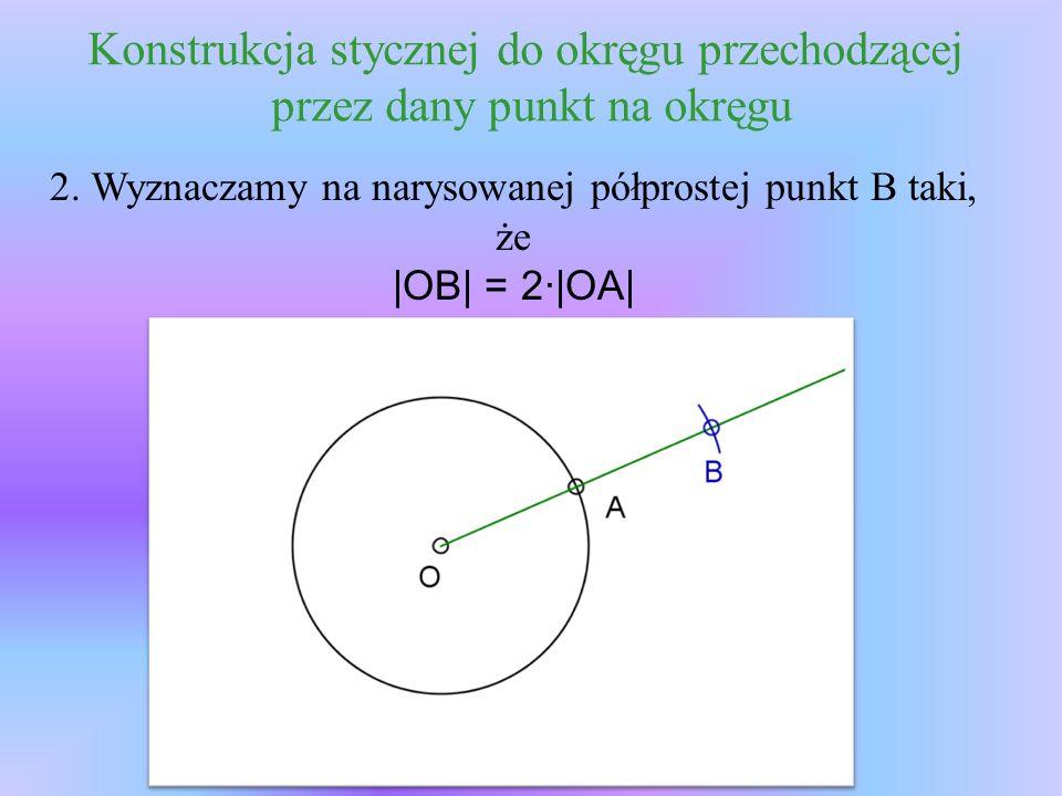 Konstrukcja stycznej do okręgu przechodzącej przez dany punkt na okręgu 2.
