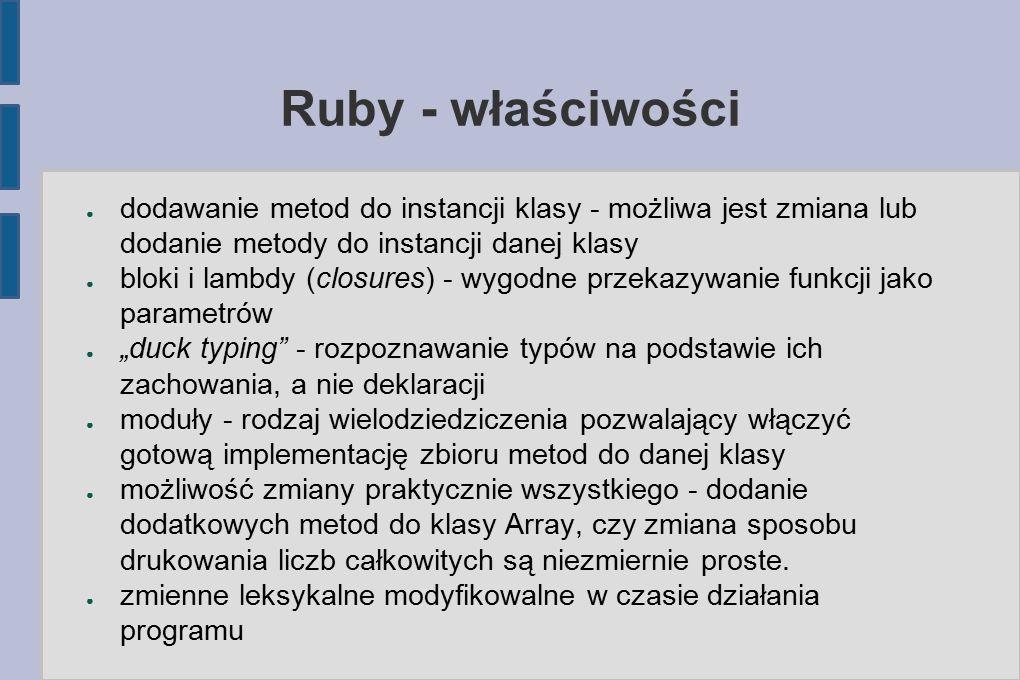 Ruby - instalacja Język Ruby można zainstalować na każdej z najważniejszych platform.