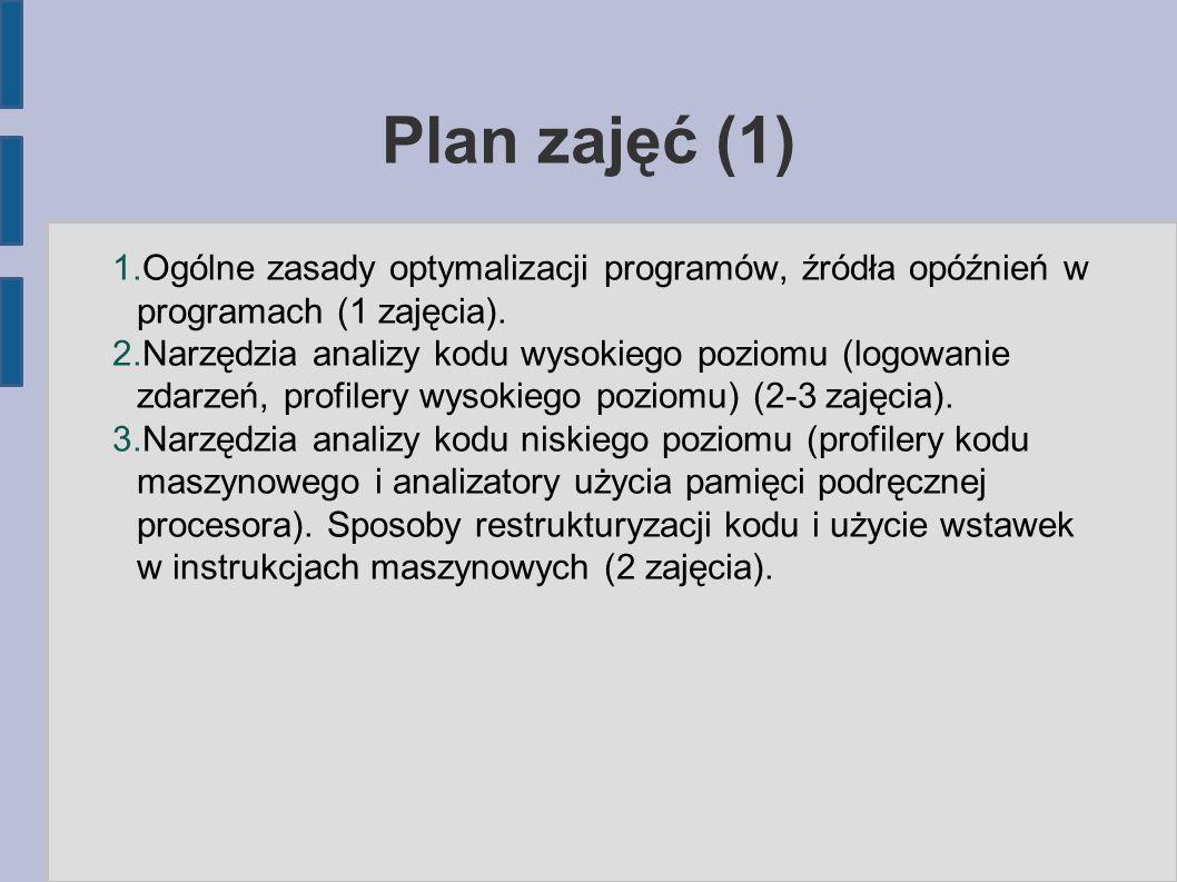 Plan zajęć (1) 1. Ogólne zasady optymalizacji programów, źródła opóźnień w programach (1 zajęcia).