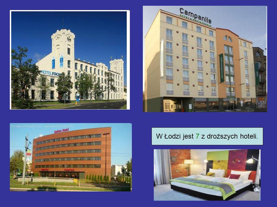 W Łodzi jest 7 z droższych hoteli.