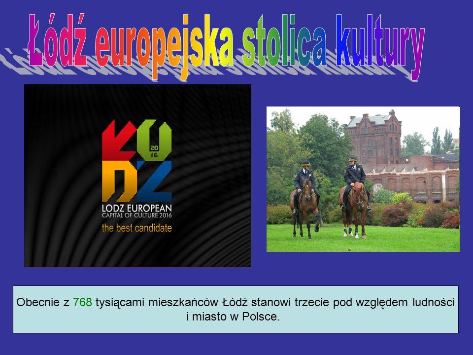 Obecnie z 768 tysiącami mieszkańców Łódź stanowi trzecie pod względem ludności i miasto w Polsce.