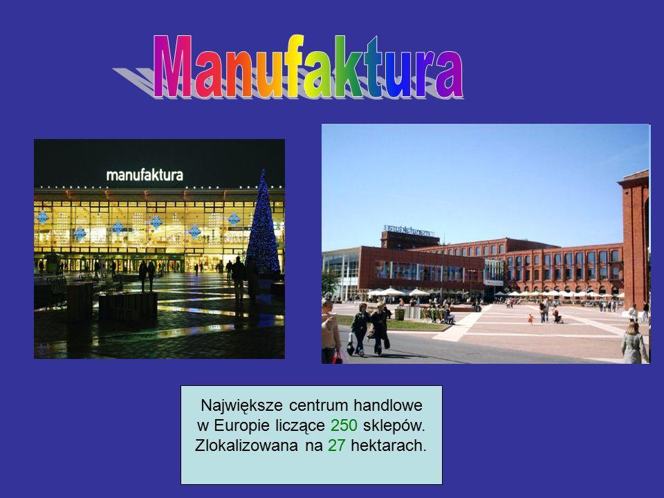 Największe centrum handlowe w Europie liczące 250 sklepów. Zlokalizowana na 27 hektarach.