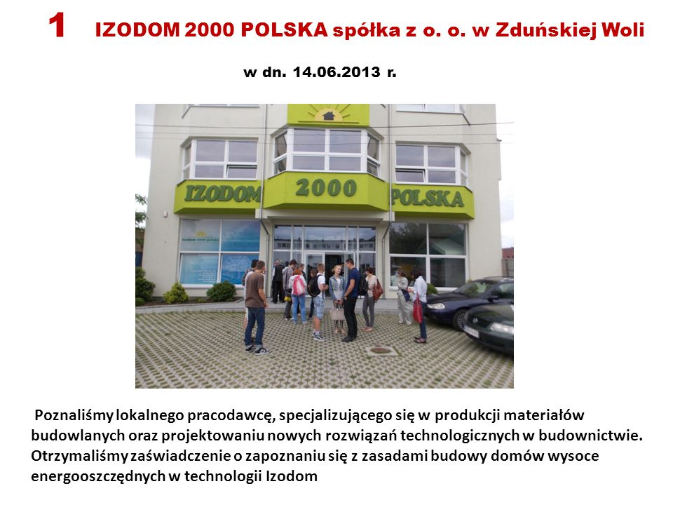 1 IZODOM 2000 POLSKA spółka z o.o. w Zduńskiej Woli w dn.