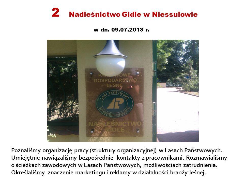 2 Nadleśnictwo Gidle w Niessulowie w dn.09.07.2013 r.