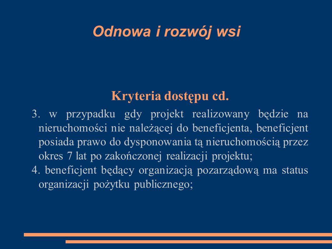 Odnowa i rozwój wsi Kryteria dostępu cd. 3.