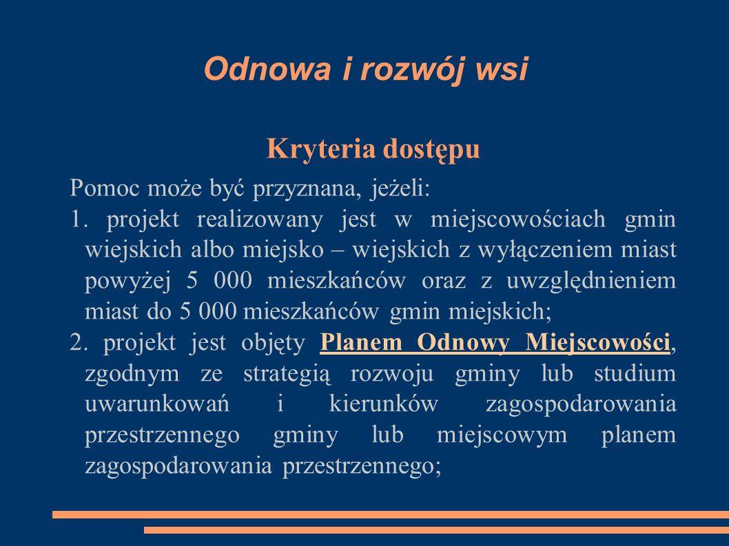 Odnowa i rozwój wsi Kryteria dostępu cd.3.