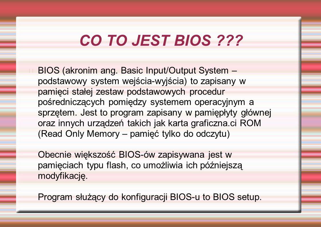 CO TO JEST BIOS . BIOS (akronim ang.
