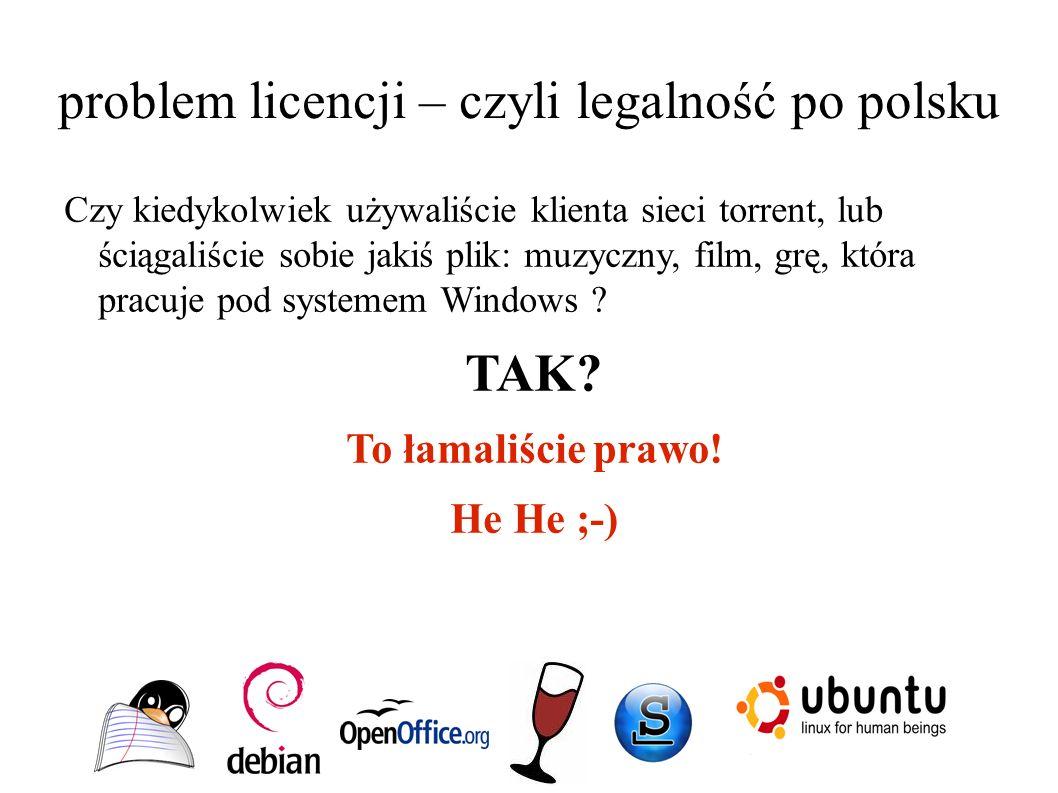 problem licencji – czyli legalność po polsku Czy kiedykolwiek używaliście klienta sieci torrent, lub ściągaliście sobie jakiś plik: muzyczny, film, grę, która pracuje pod systemem Windows .