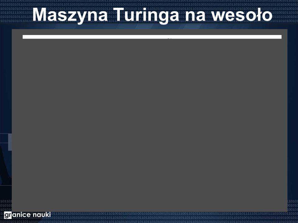 Maszyna Turinga na wesoło