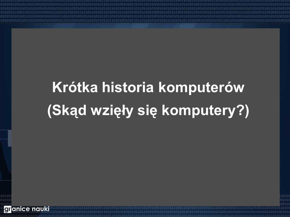 Krótka historia komputerów (Skąd wzięły się komputery )