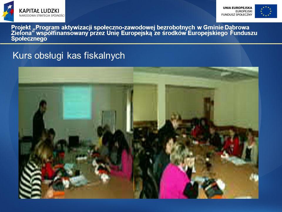 """Projekt """"Program aktywizacji społeczno-zawodowej bezrobotnych w Gminie Dąbrowa Zielona współfinansowany przez Unię Europejską ze środków Europejskiego Funduszu Społecznego"""