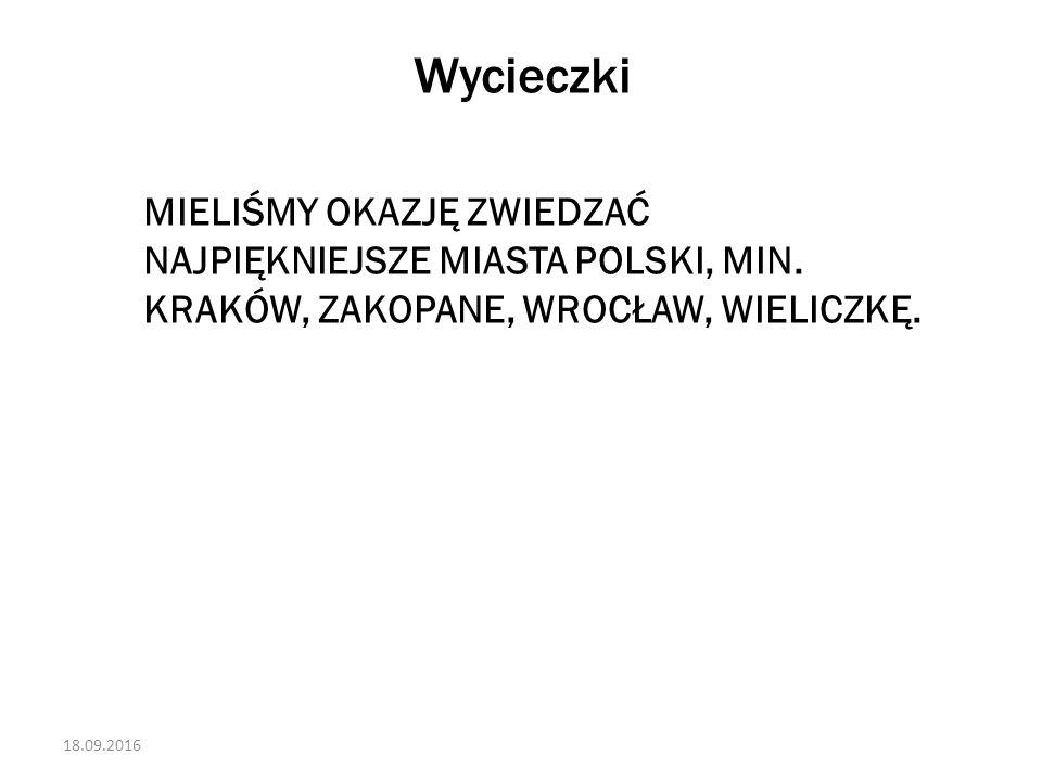 Wycieczki MIELIŚMY OKAZJĘ ZWIEDZAĆ NAJPIĘKNIEJSZE MIASTA POLSKI, MIN.