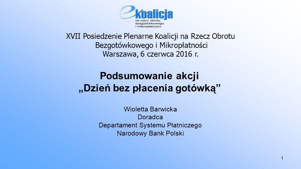 XVII Posiedzenie Plenarne Koalicji na Rzecz Obrotu Bezgotówkowego i Mikropłatności Warszawa, 6 czerwca 2016 r.