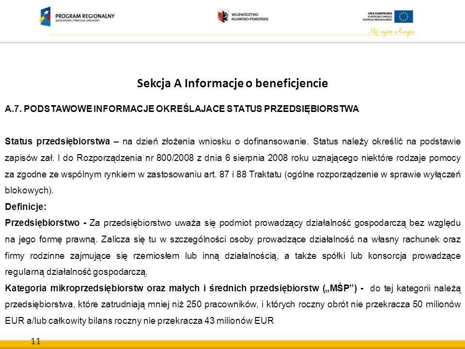 11 Sekcja A Informacje o beneficjencie A.7. PODSTAWOWE INFORMACJE OKREŚLAJACE STATUS PRZEDSIĘBIORSTWA Status przedsiębiorstwa – na dzień złożenia wnio