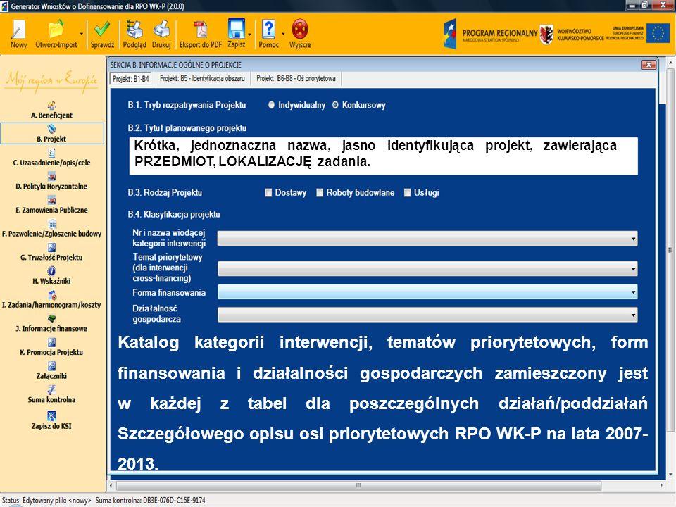 Krótka, jednoznaczna nazwa, jasno identyfikująca projekt, zawierająca PRZEDMIOT, LOKALIZACJĘ zadania. Katalog kategorii interwencji, tematów priorytet