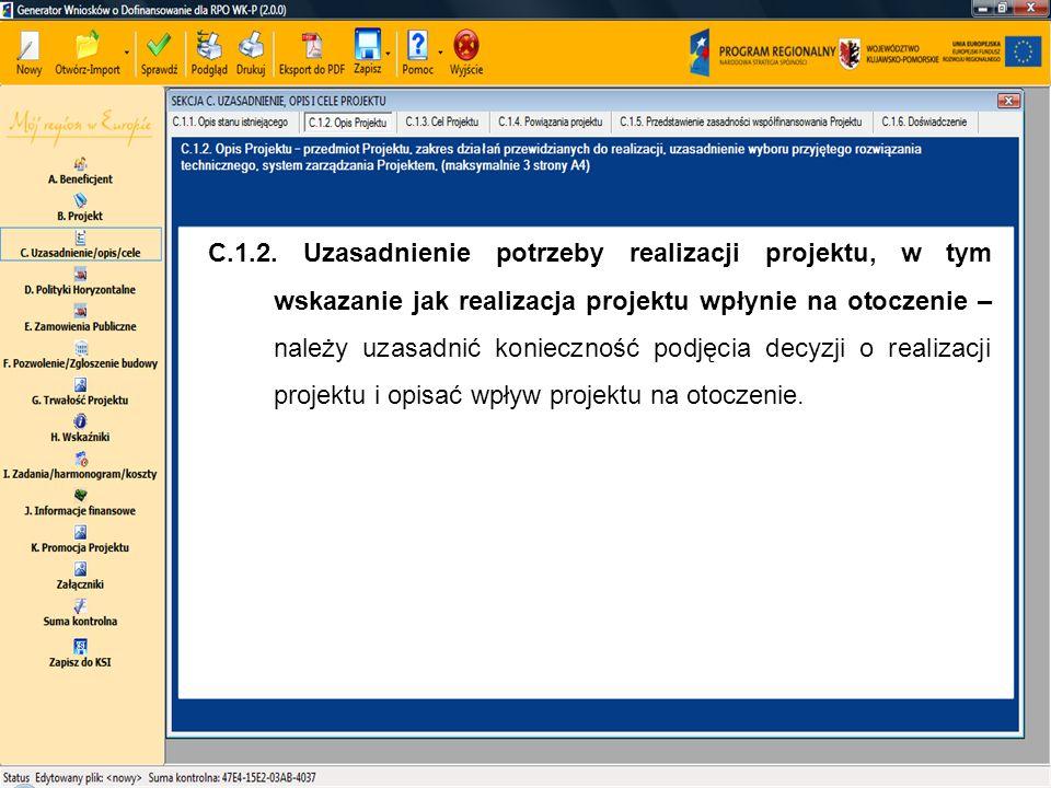 C.1.2. Uzasadnienie potrzeby realizacji projektu, w tym wskazanie jak realizacja projektu wpłynie na otoczenie – należy uzasadnić konieczność podjęcia