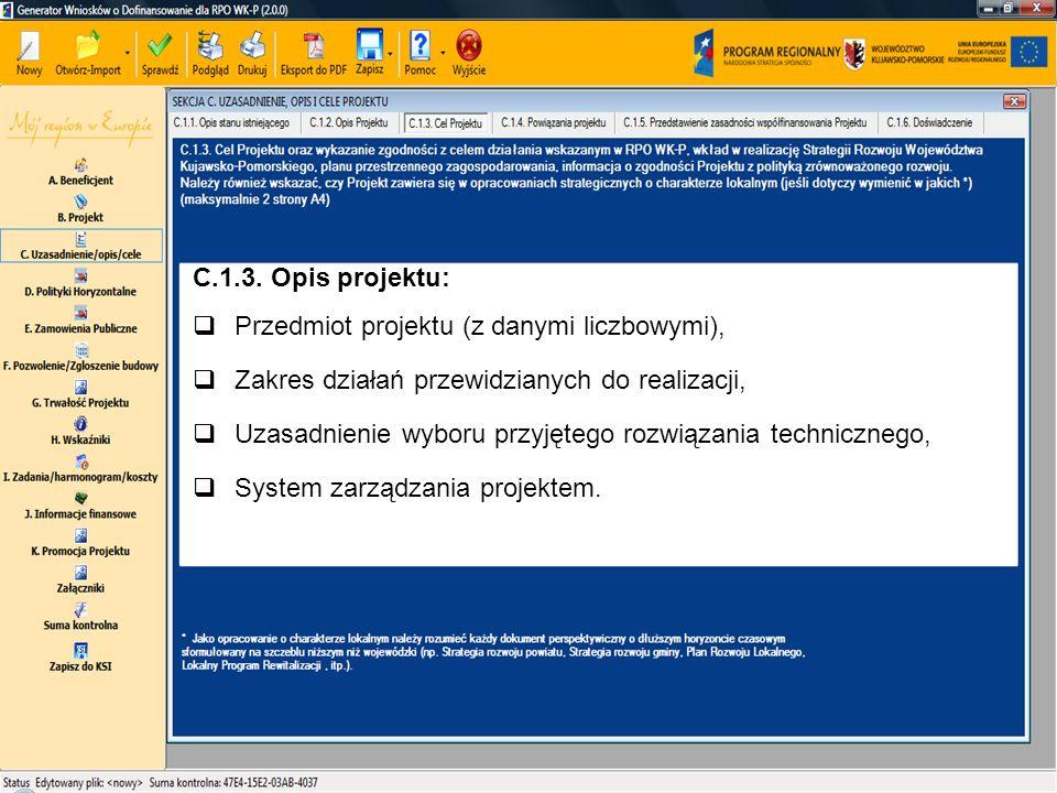 C.1.3. Opis projektu:  Przedmiot projektu (z danymi liczbowymi),  Zakres działań przewidzianych do realizacji,  Uzasadnienie wyboru przyjętego rozw