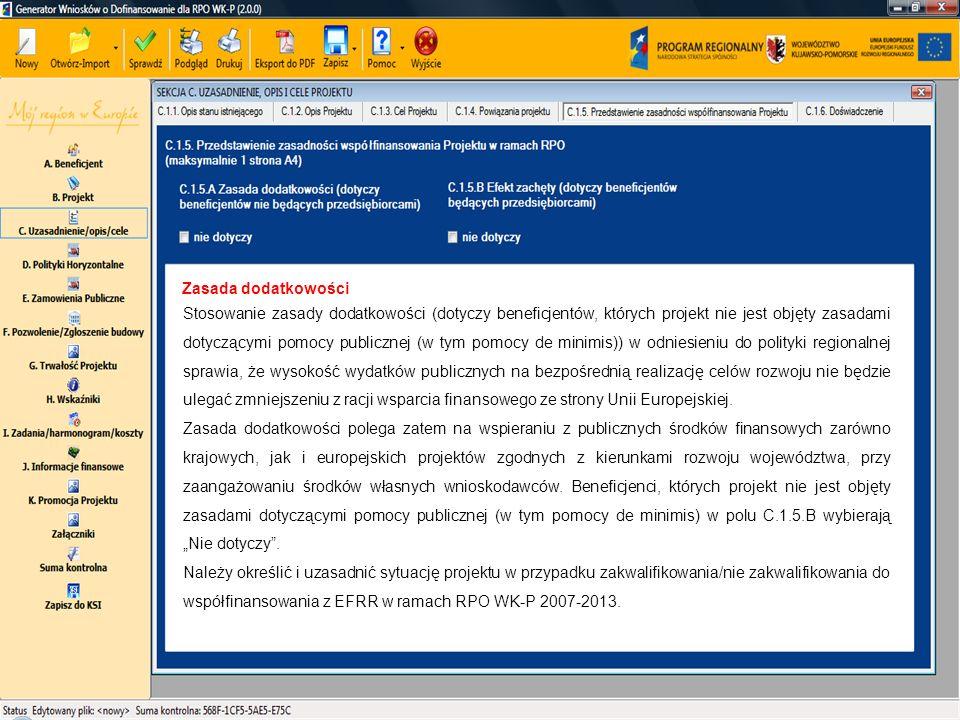 Zasada dodatkowości Stosowanie zasady dodatkowości (dotyczy beneficjentów, których projekt nie jest objęty zasadami dotyczącymi pomocy publicznej (w t