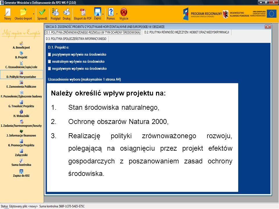Należy określić wpływ projektu na: 1.Stan środowiska naturalnego, 2.Ochronę obszarów Natura 2000, 3.Realizację polityki zrównoważonego rozwoju, polega